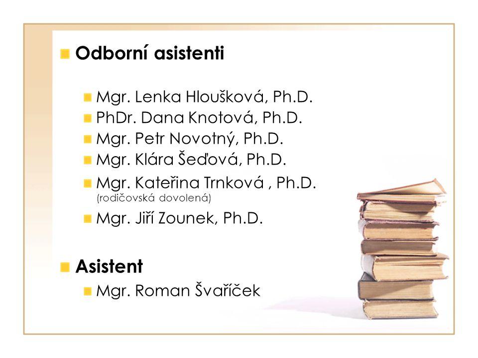 Odborní asistenti Asistent Mgr. Lenka Hloušková, Ph.D.