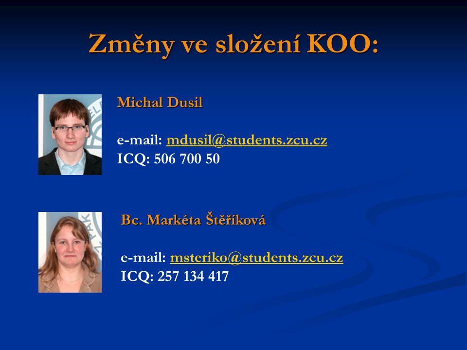 Změny ve složení KOO: Michal Dusil e-mail: mdusil@students.zcu.cz