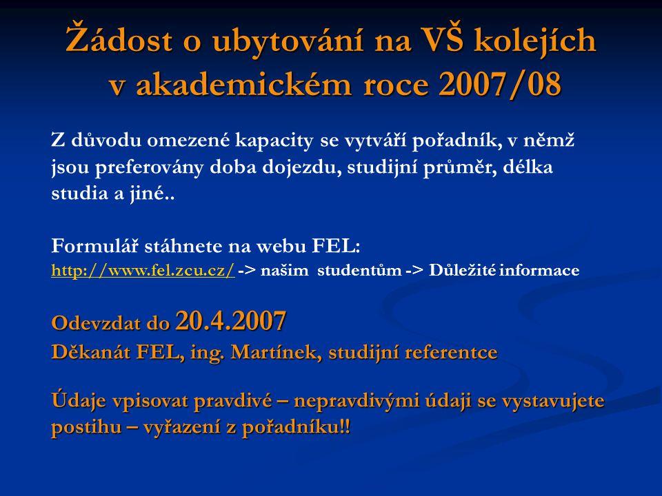 Žádost o ubytování na VŠ kolejích v akademickém roce 2007/08