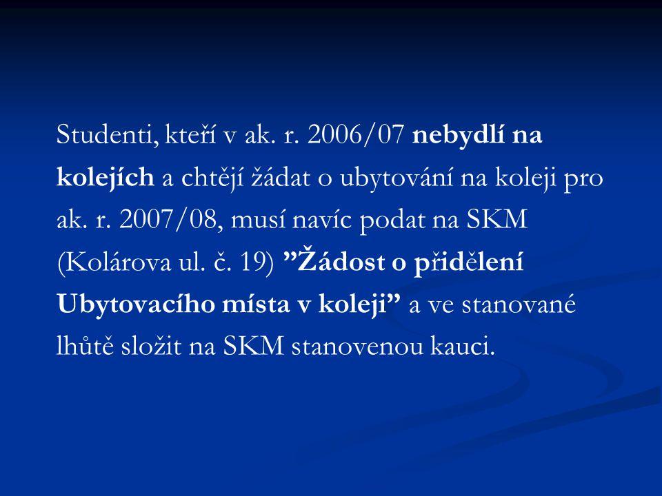 Studenti, kteří v ak. r. 2006/07 nebydlí na