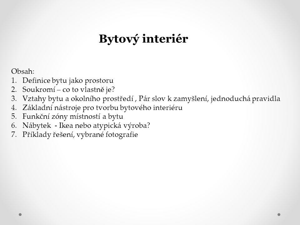 Bytový interiér Obsah: Definice bytu jako prostoru