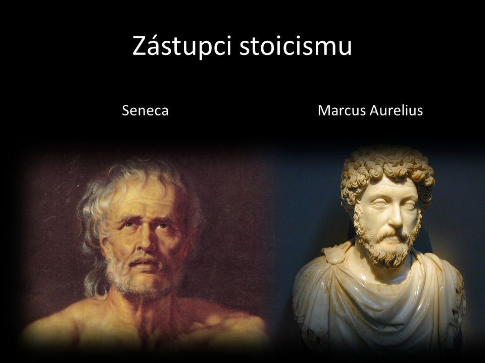 Zástupci stoicismu Seneca Marcus Aurelius