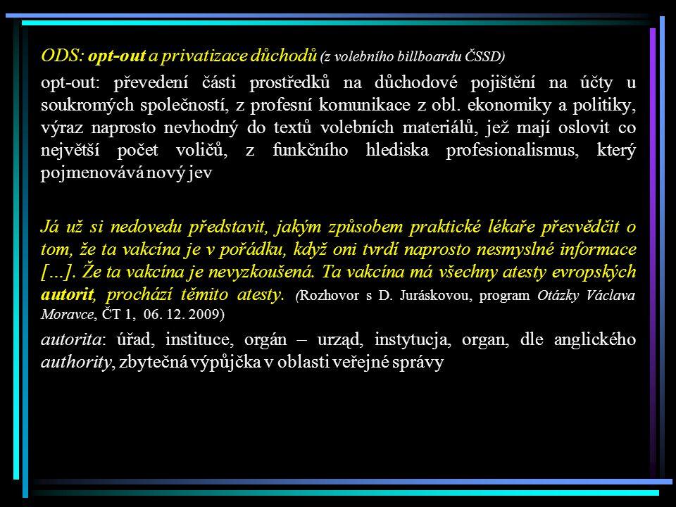 ODS: opt-out a privatizace důchodů (z volebního billboardu ČSSD)