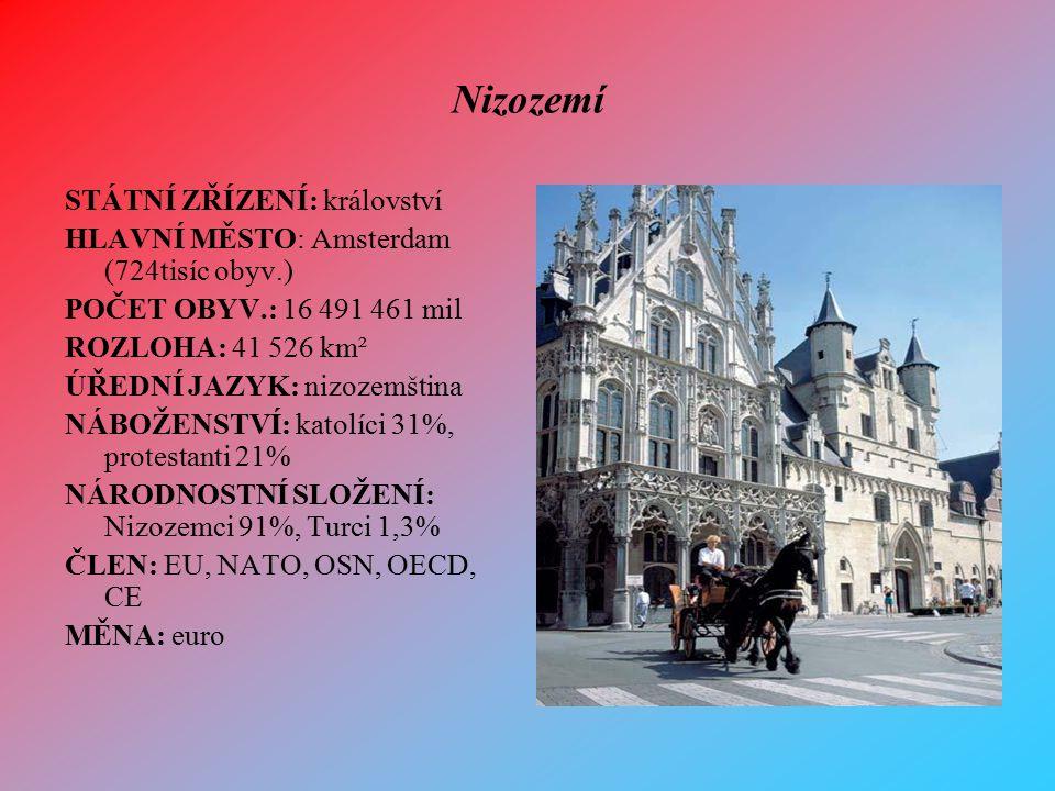Nizozemí STÁTNÍ ZŘÍZENÍ: království