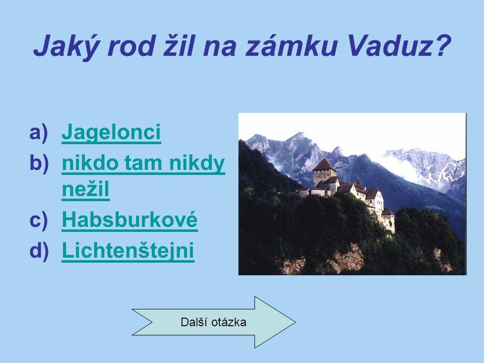 Jaký rod žil na zámku Vaduz