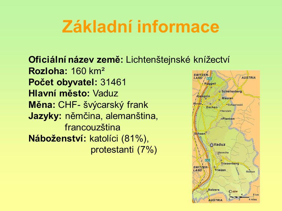 Základní informace Oficiální název země: Lichtenštejnské knížectví