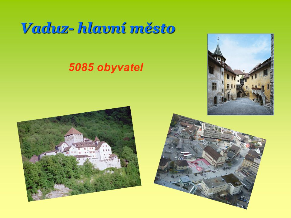 Vaduz- hlavní město 5085 obyvatel