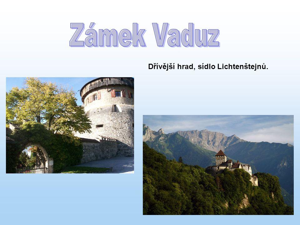 Zámek Vaduz Dřívější hrad, sídlo Lichtenštejnů.