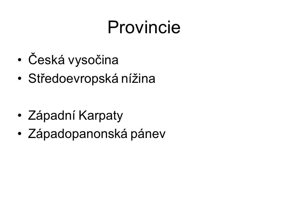 Provincie Česká vysočina Středoevropská nížina Západní Karpaty