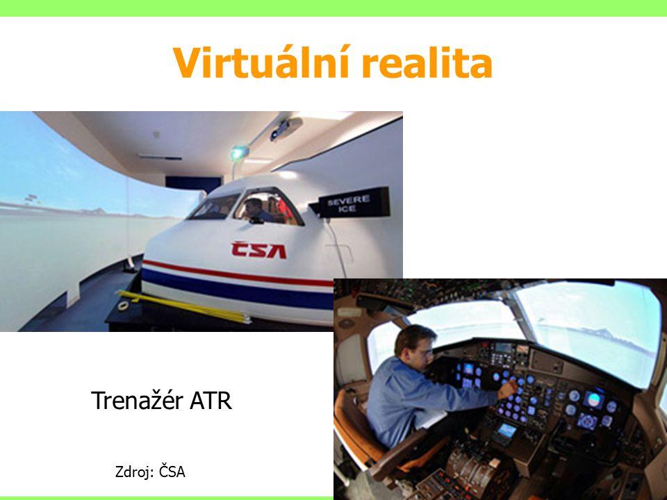 Virtuální realita Trenažér ATR Zdroj: ČSA