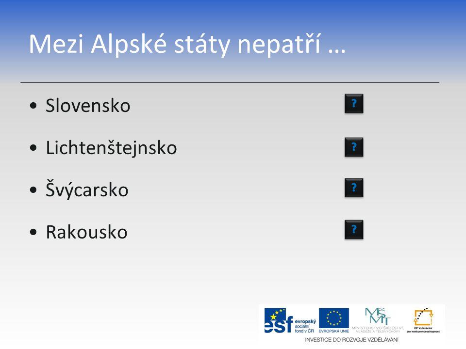 Mezi Alpské státy nepatří …