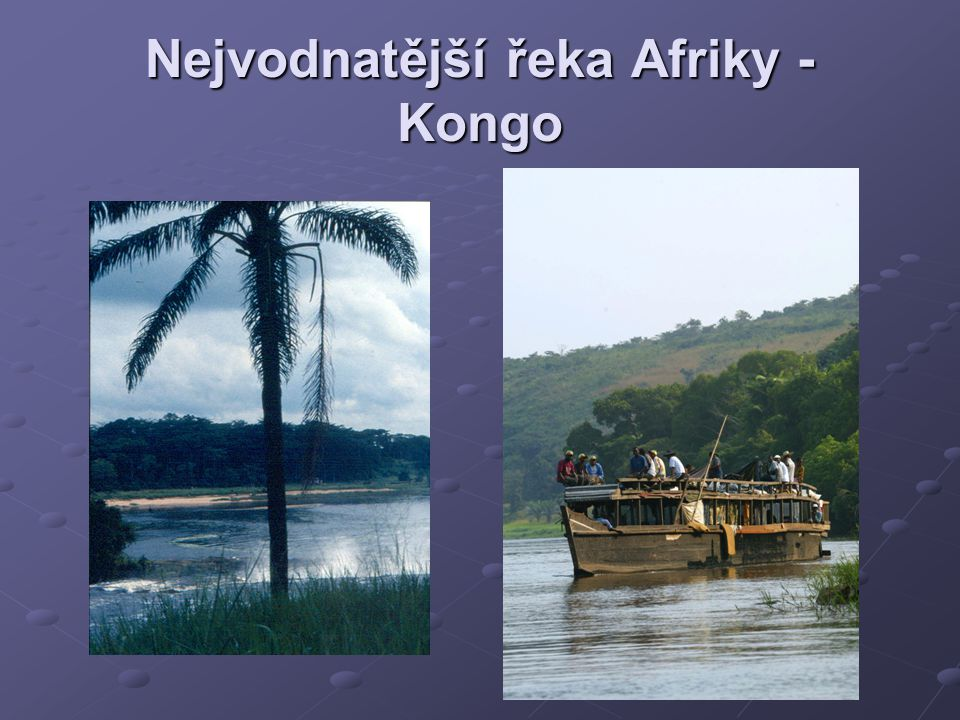 Nejvodnatější řeka Afriky - Kongo