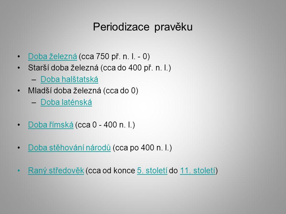 Periodizace pravěku Doba železná (cca 750 př. n. l. - 0)