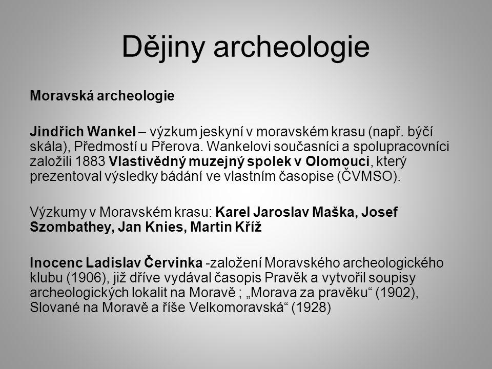 Dějiny archeologie Moravská archeologie