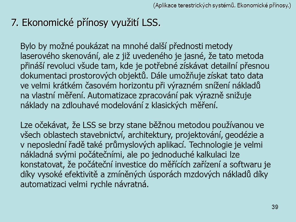 7. Ekonomické přínosy využití LSS.