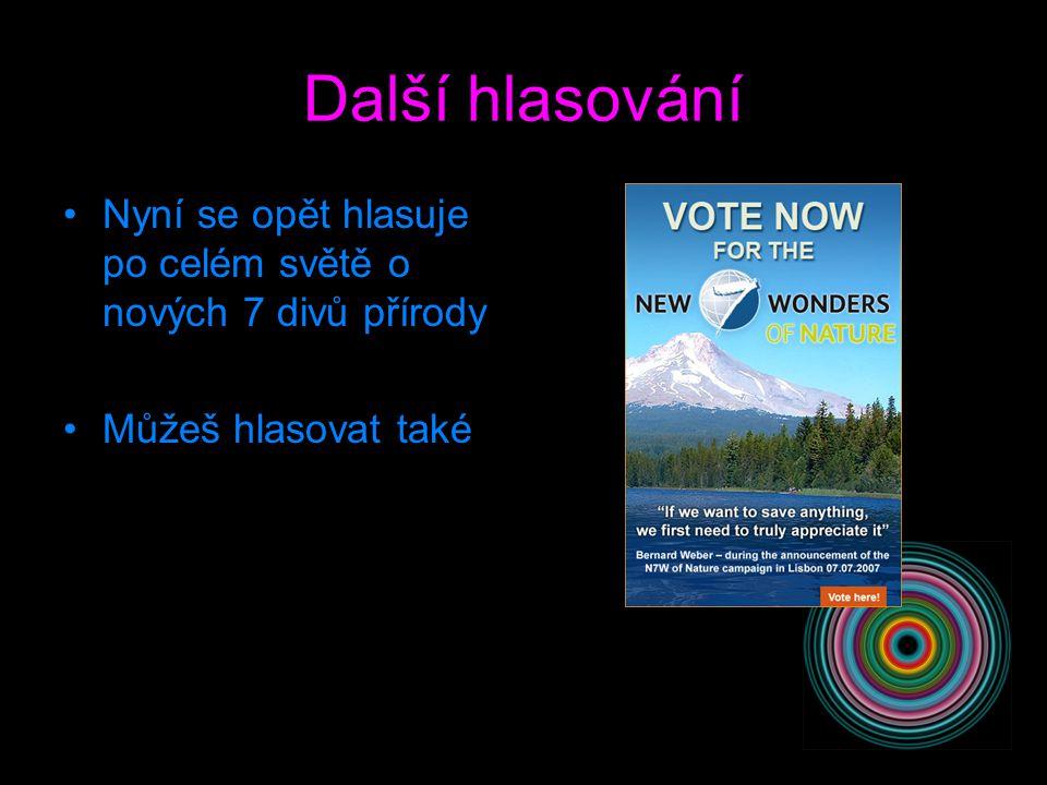 Další hlasování Nyní se opět hlasuje po celém světě o nových 7 divů přírody Můžeš hlasovat také