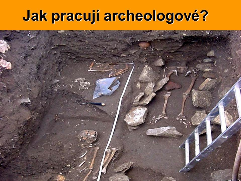 Jak pracují archeologové