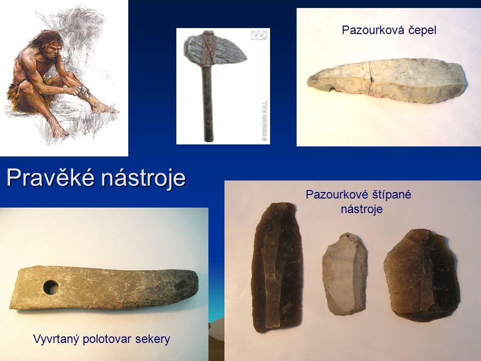Pravěké nástroje Pazourková čepel Pazourkové štípané nástroje