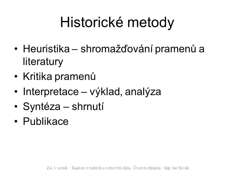 Historické metody Heuristika – shromažďování pramenů a literatury