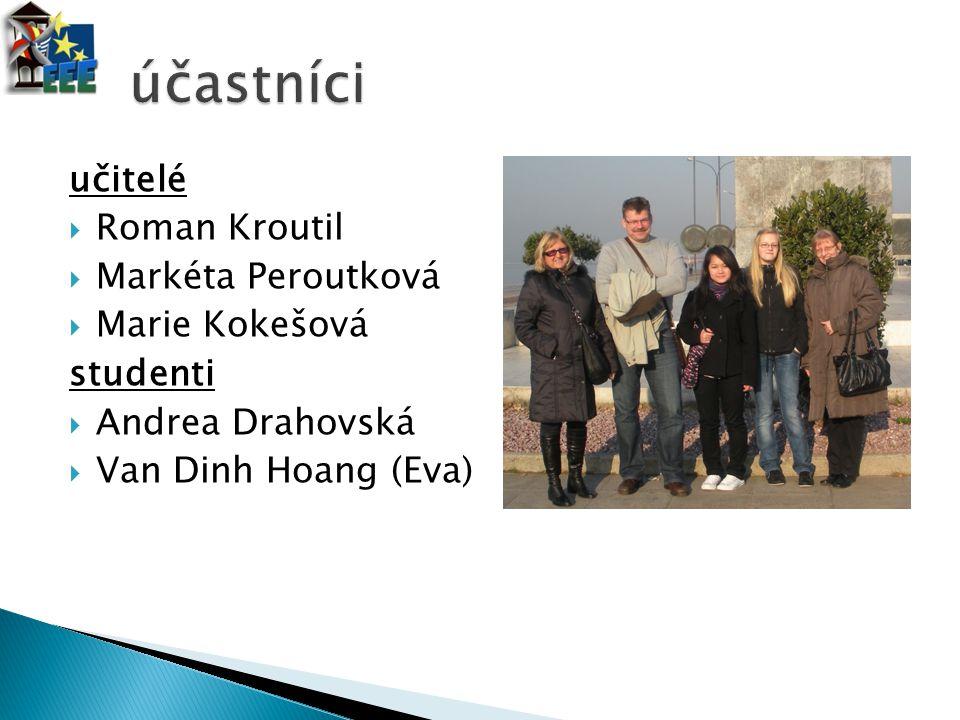 účastníci učitelé Roman Kroutil Markéta Peroutková Marie Kokešová