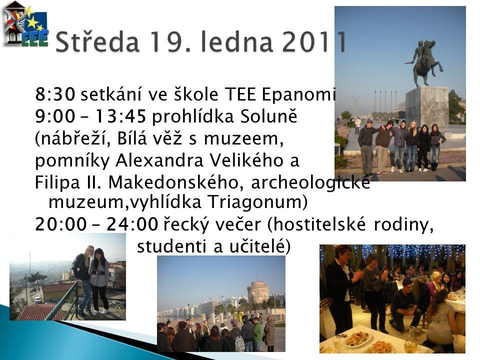 Středa 19. ledna 2011 8:30 setkání ve škole TEE Epanomi