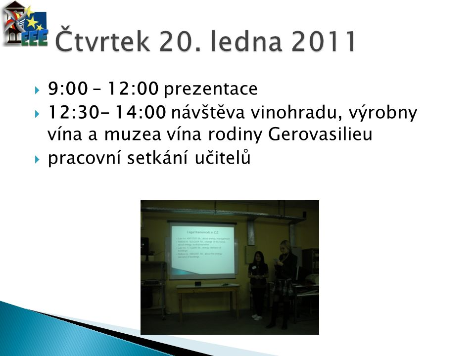 Čtvrtek 20. ledna 2011 9:00 – 12:00 prezentace