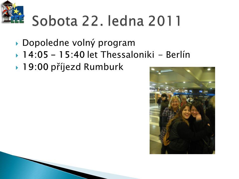 Sobota 22. ledna 2011 Dopoledne volný program