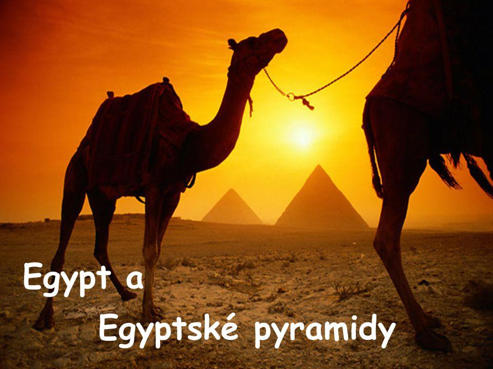 Egypt a Egyptské pyramidy