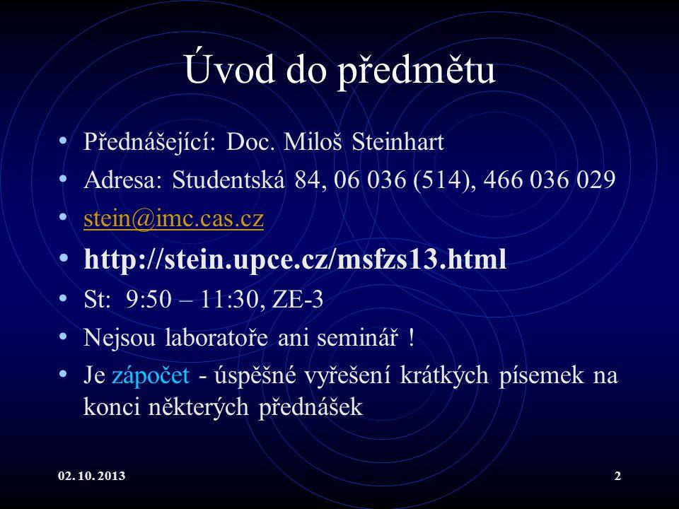 Úvod do předmětu http://stein.upce.cz/msfzs13.html
