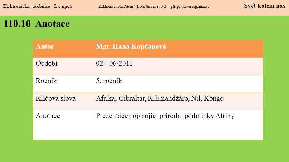 110.10 Anotace Autor Mgr. Hana Kopčanová Období 02 - 06/2011 Ročník