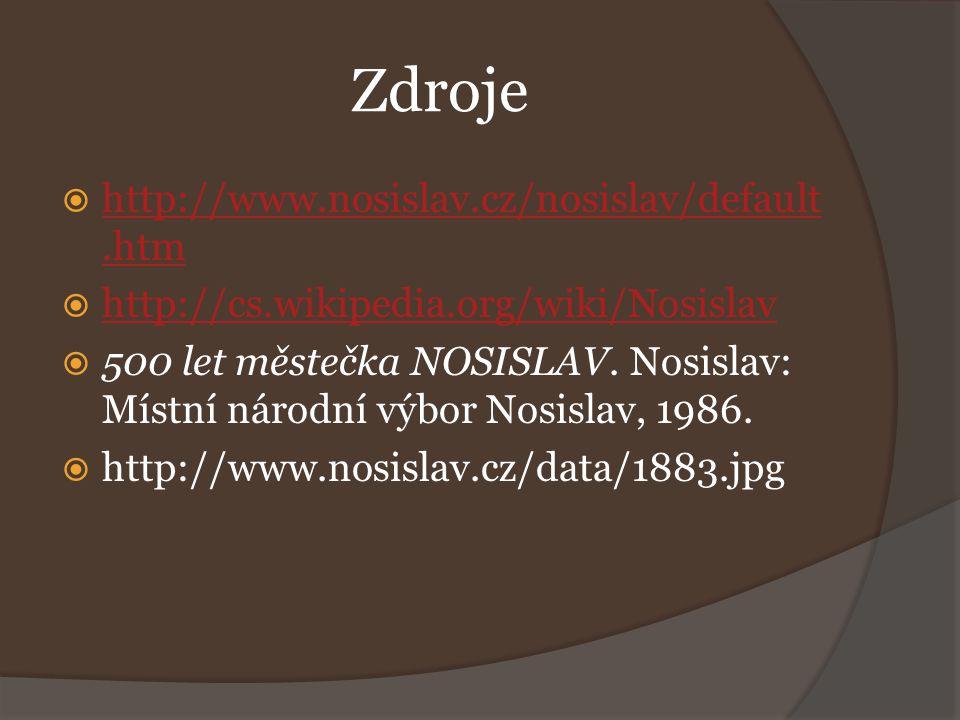 Zdroje http://www.nosislav.cz/nosislav/default.htm