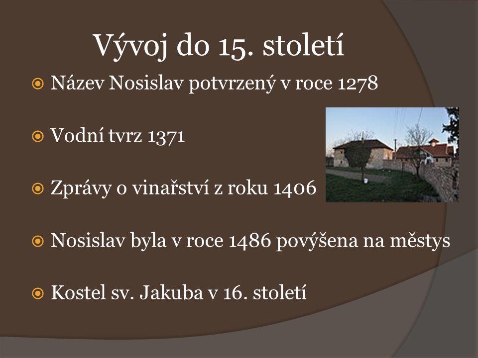 Vývoj do 15. století Název Nosislav potvrzený v roce 1278