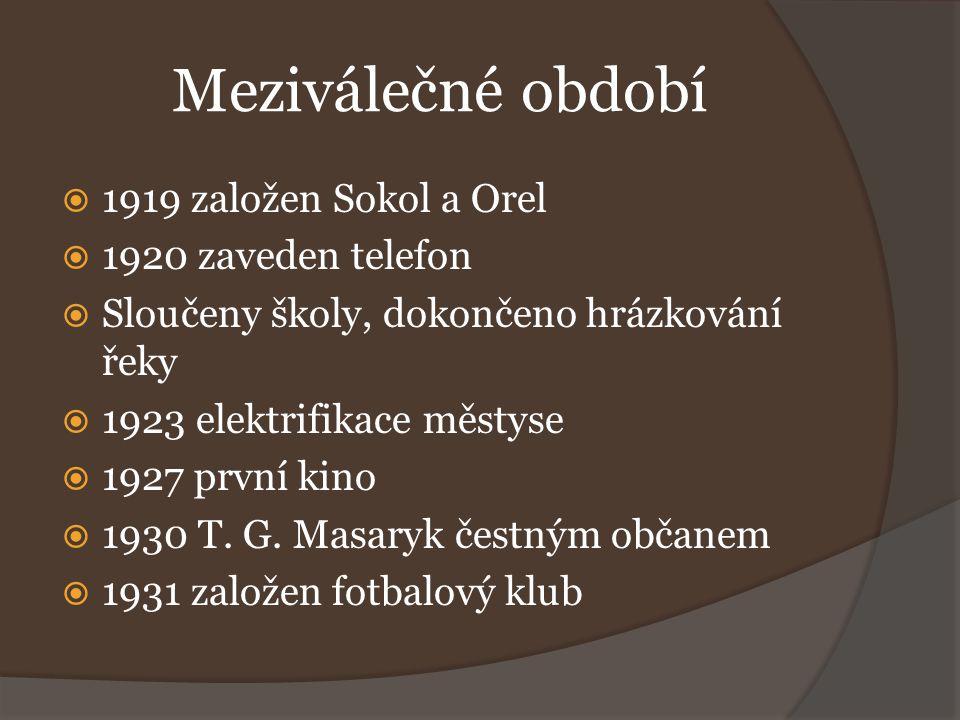 Meziválečné období 1919 založen Sokol a Orel 1920 zaveden telefon