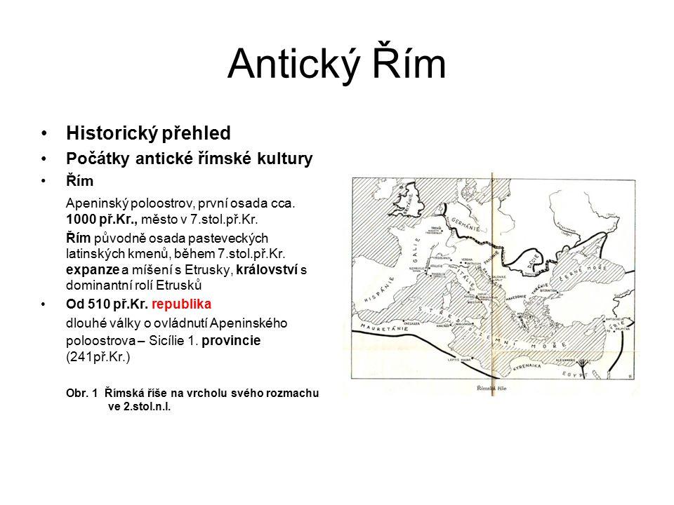 Antický Řím Historický přehled Počátky antické římské kultury Řím