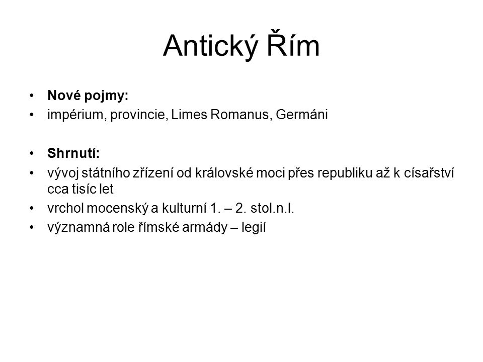 Antický Řím Nové pojmy: impérium, provincie, Limes Romanus, Germáni