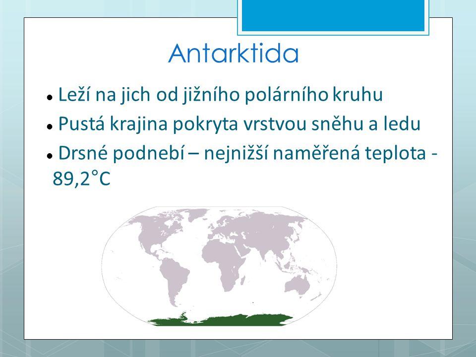 Antarktida Leží na jich od jižního polárního kruhu