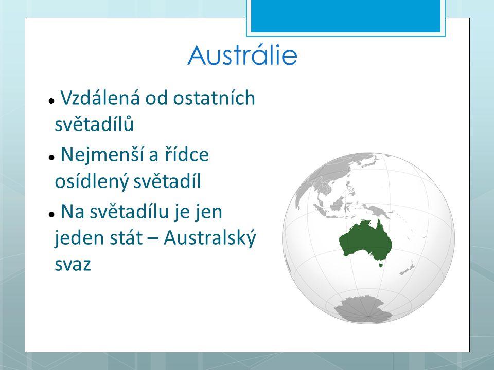 Austrálie Vzdálená od ostatních světadílů