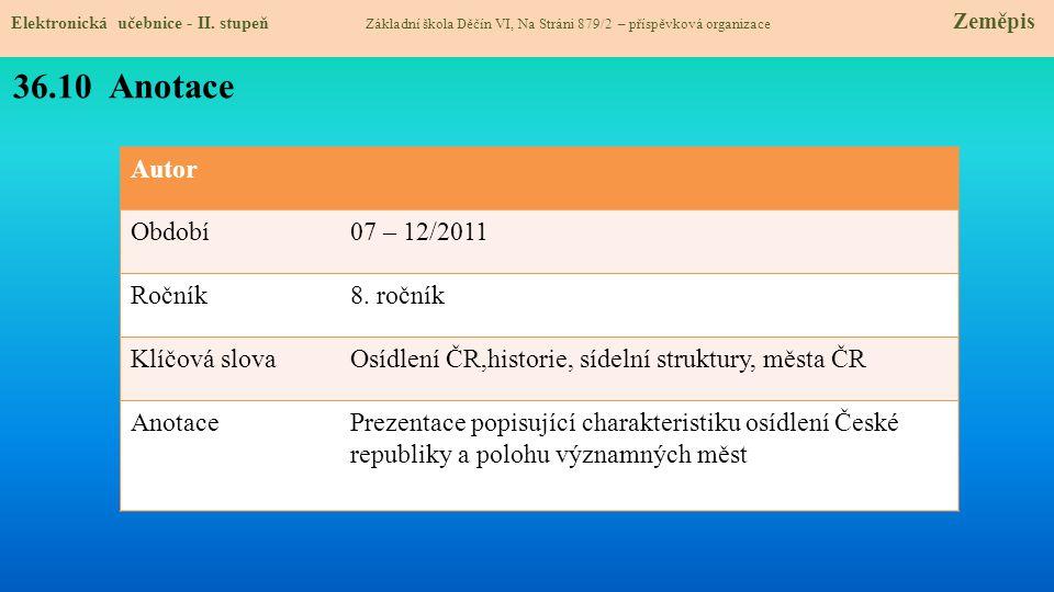 36.10 Anotace Autor Období 07 – 12/2011 Ročník 8. ročník Klíčová slova