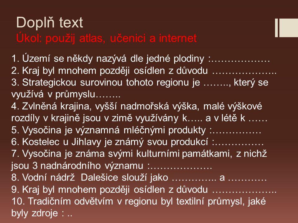 Doplň text Úkol: použij atlas, učenici a internet