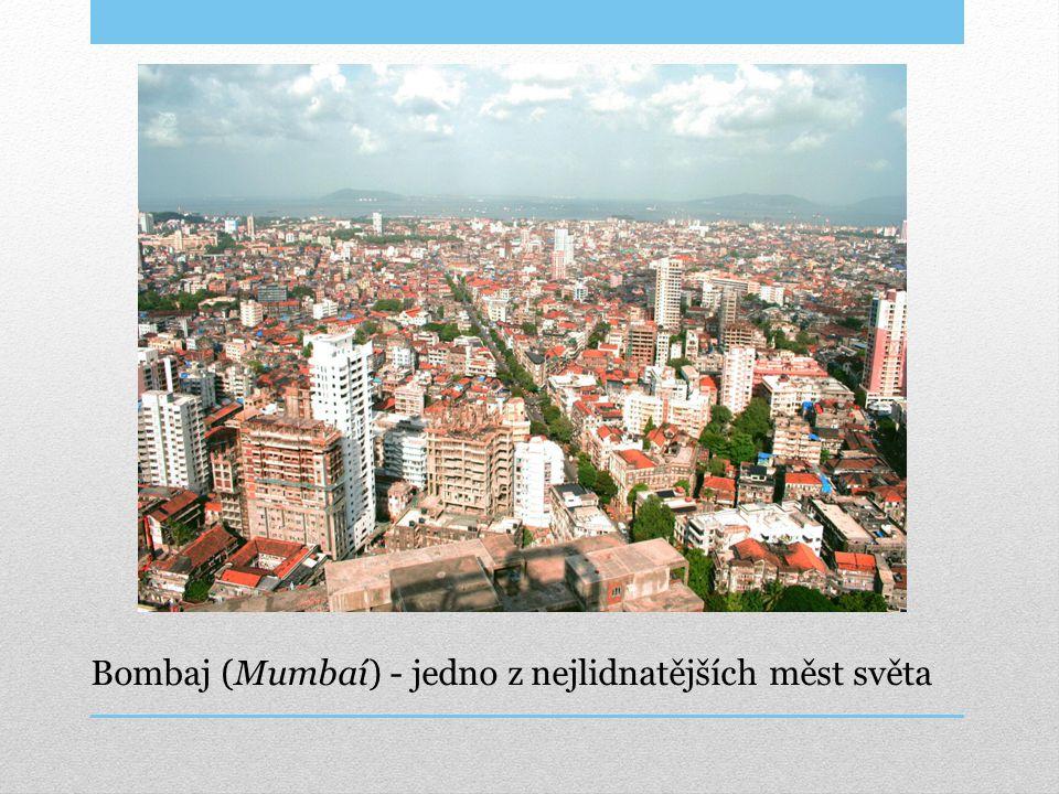 Bombaj (Mumbaí) - jedno z nejlidnatějších měst světa