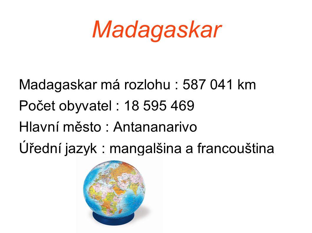 Madagaskar Madagaskar má rozlohu : 587 041 km