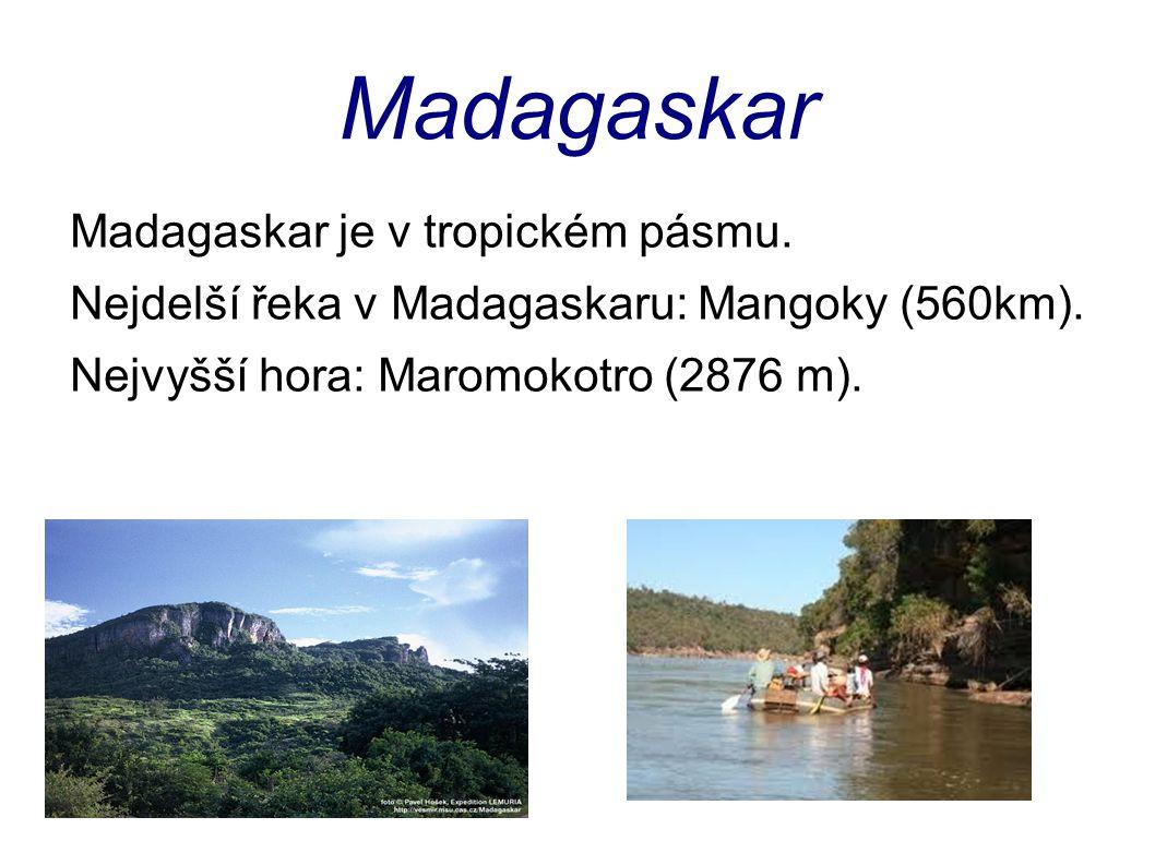 Madagaskar Madagaskar je v tropickém pásmu.