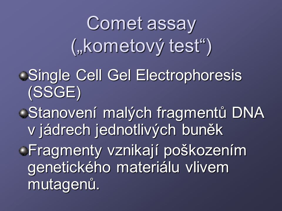 "Comet assay (""kometový test )"