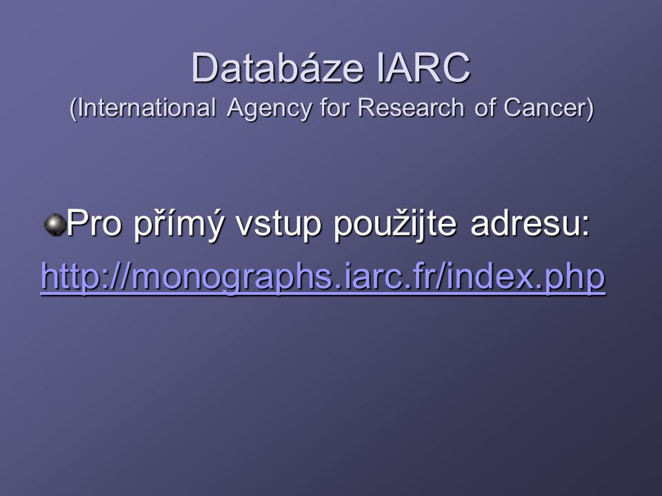 Databáze IARC (International Agency for Research of Cancer)