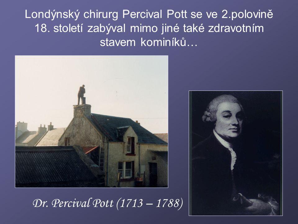Londýnský chirurg Percival Pott se ve 2. polovině 18