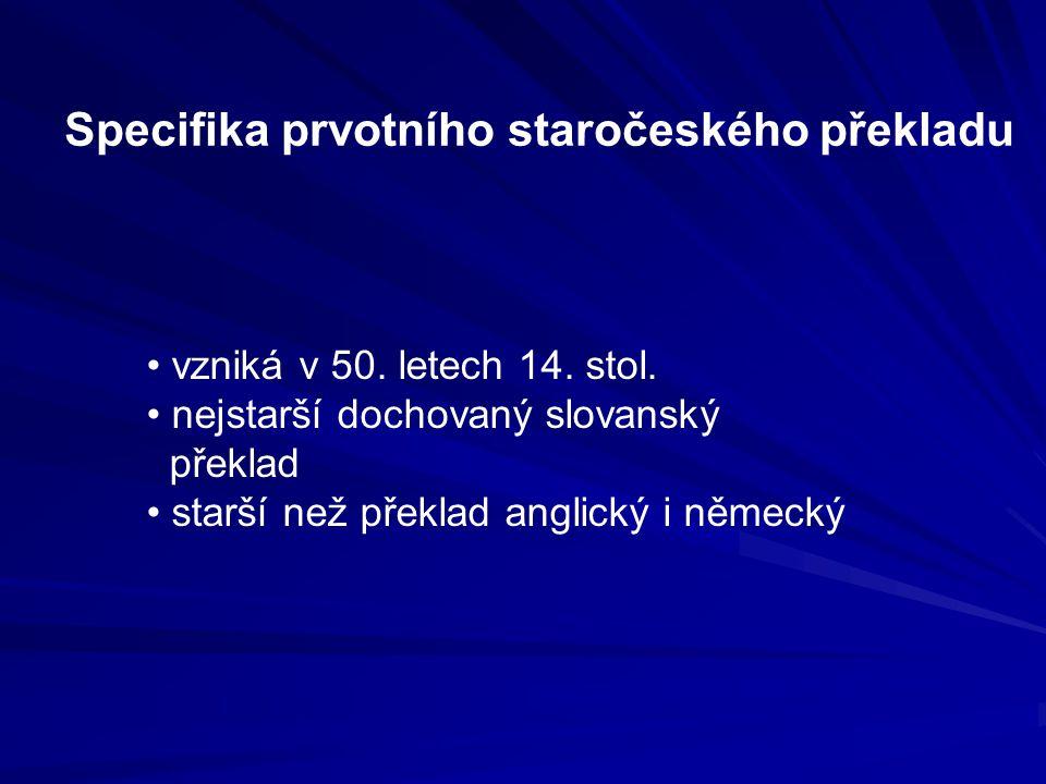 Specifika prvotního staročeského překladu