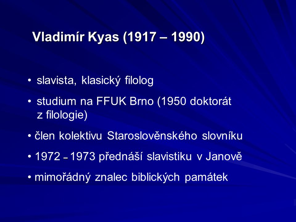Vladimír Kyas (1917 – 1990) • slavista, klasický filolog