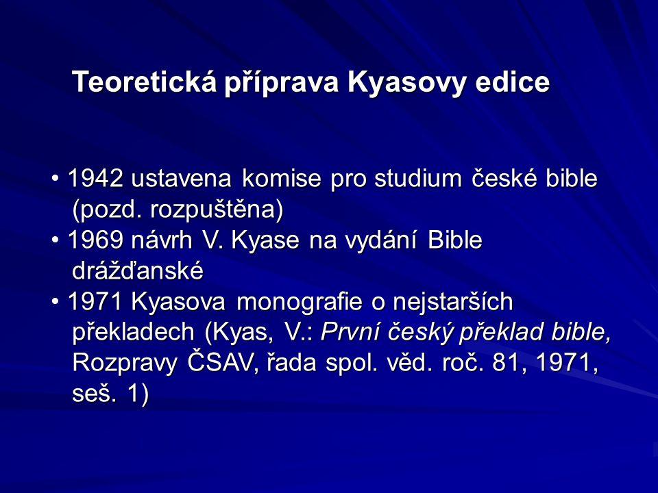 Teoretická příprava Kyasovy edice