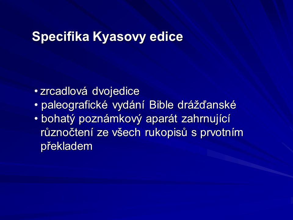 Specifika Kyasovy edice