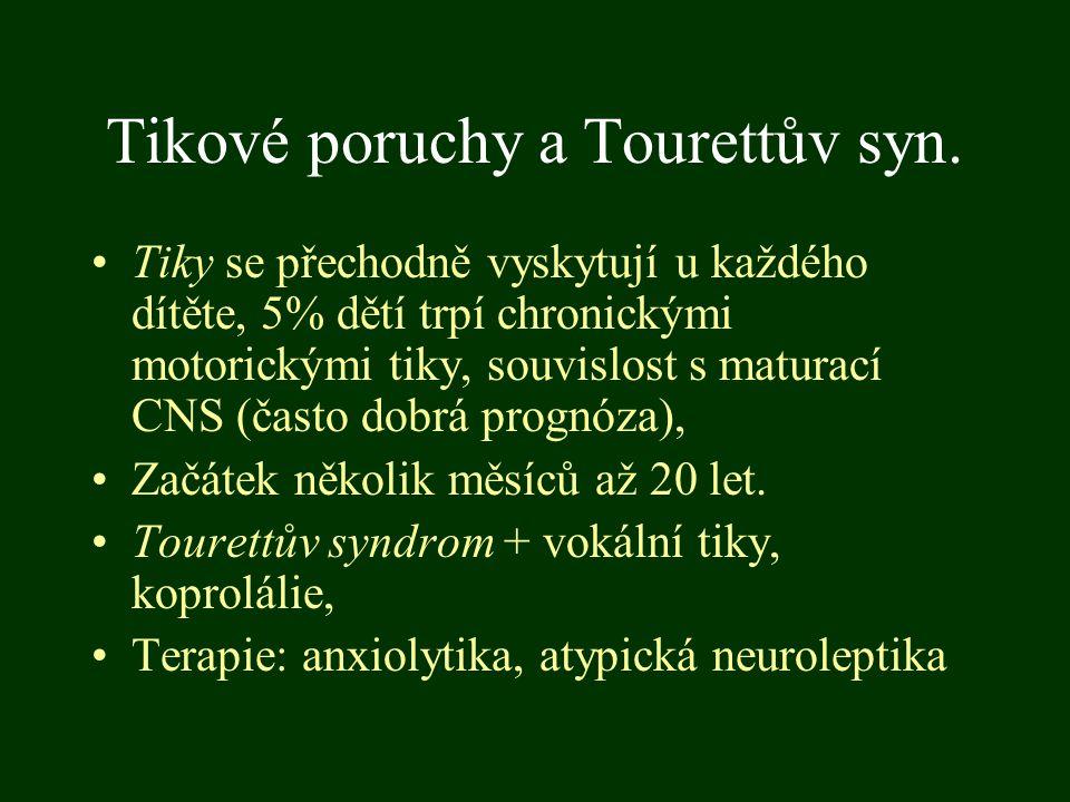 Tikové poruchy a Tourettův syn.